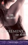 Erin MacCarthy - Carrément in love.
