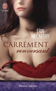 Erin MacCarthy - Carrément renversant.