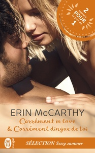 Erin MacCarthy - Sélection Sexy summer - Carrément in love & Carrément dingue de toi.