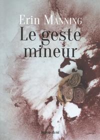 Erin Manning - Le geste mineur.