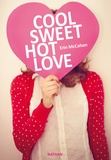 Erin McCahan - Cool sweet hot love.