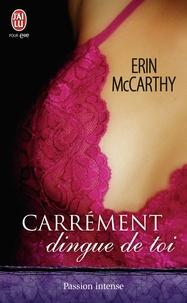 Erin McCarthy - Carrément dingue de toi.
