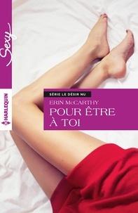 Erin McCarthy - Pour être à toi - T1 - Le désir nu.
