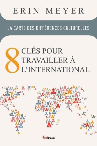La Carte des différences culturelles. 8 clés pour travailler à l'international