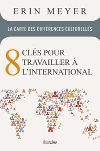 Erin Meyer - La carte des différences culturelles - 8 clés pour travailler à l'international.