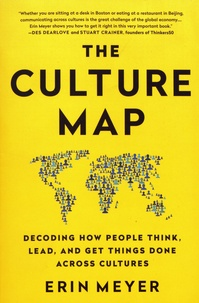 The Culture Map- Decoding How People Think, Lead, and Get Things Done Across Cultures - Erin Meyer |