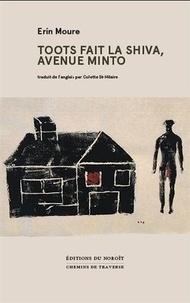 Erin Moure - Toots fait la shiva, avenue minto.