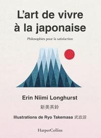 L'art de vivre à la japonaise- Ikigai, bain de forêt, wabi-sabi... - Erin Niimi Longhurst |
