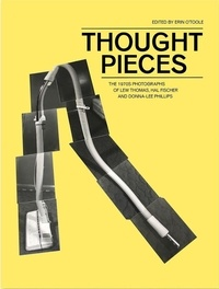 Erin O'toole - Thought pieces - The 1970s Photographs of Lew Thomas, Hal Fisher and Donna Lee Phillips.