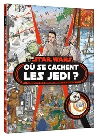 Erin Rose Wage et Art Mawhinney - Star Wars Où se cachent les Jedi ? - Retrouve-les en parcourant la galaxie !.