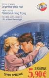 Erin Ross et Gina Caimi - Le prince de la nuit ; Passion à Hong Kong ; Un si tendre piège.