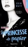 Erin Watt - Les Héritiers Tome 1 : La princesse de papier.