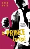 Erin Watt - Les Héritiers Tome 2 : Le prince brisé.
