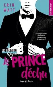 Erin Watt - Les Héritiers Tome 4 : Le prince déchu.