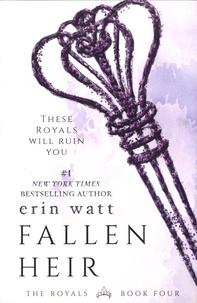 Erin Watt - The Royals Tome 4 : Fallen Heir.