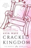 Erin Watt - The Royals Tome 5 : Cracked Kingdom.