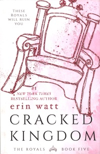 Erin Watt - The Royals Tome 5 : Cracked Kingdom.