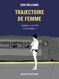 Erin Williams - Trajectoire de femme - Journal illustré d'un combat.