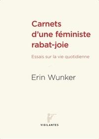 Erin Wunker et Madeleine Stratford - Carnets d'une féministe rabat-joie - Essais sur la vie quotidienne.