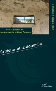 Erinç Aslanboga et Umut Oksüzan - Critique et autonomie.