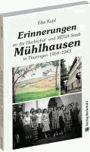Erinnerungen an die Hochschul- und MEGA-Stadt Mühlhausen in Thüringen 1959-1983.