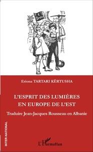 Deedr.fr L'esprit des Lumières en Europe de l'Est - Traduire Jean-Jacques Rousseau en Albanie Image