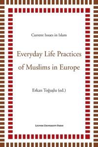 Erkan Toğuşlu - Everyday Life Practices of Muslims in Europe.