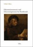 Erkenntnismomente und Erkenntnisprozesse bei Rembrandt.