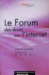 Erkki Liikanen - Le Forum des droit sur l'internet - Rapport d'activité année 2003.