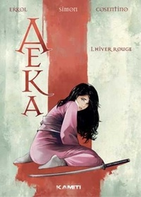 Erkol et Christian Simon - Aeka Tome 1 : Hiver rouge.
