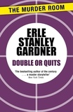 Erle Stanley Gardner - Double or Quits.