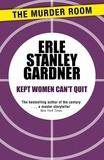Erle Stanley Gardner - Kept Women Can't Quit.