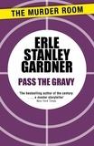 Erle Stanley Gardner - Pass the Gravy.