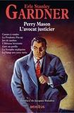Erle-Stanley Gardner - Perry Mason L'avocat justicier - Coeurs à vendre ; La Prudente Pin-up ; Jeu de jambes ; L'Hôtesse hésitante ; Gare au gorille ; La Nymphe négligente ; La Vamp aux yeux verts.