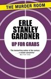 Erle Stanley Gardner - Up for Grabs.