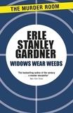 Erle Stanley Gardner - Widows Wear Weeds.