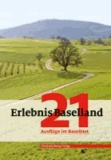 Erlebnis Baselland - 21 Ausflüge im Baselbiet.