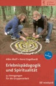 Erlebnispädagogik und Spiritualität - 52 Anregungen für die Gruppenarbeit.