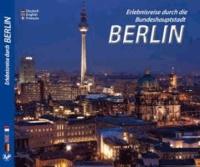 Erlebnisreise durch die Bundeshauptstadt Berlin - Dreisprachige Ausgabe.