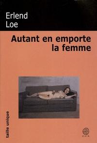 Erlend Loe - Autant en emporte la femme.
