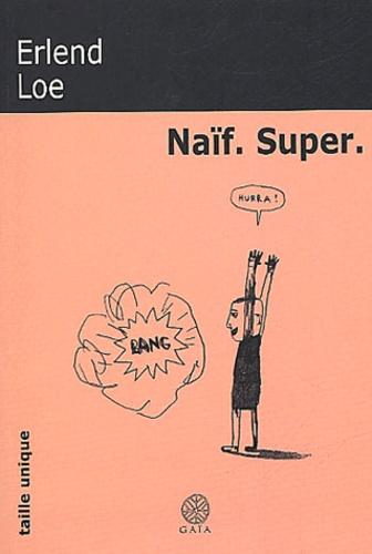 Erlend Loe - Naïf Super.