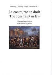 Ermanno Calzolaio et Pierre Serrand - La contrainte en droit - Echanges franco-italiens.