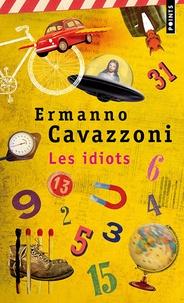 Ermanno Cavazzoni - Les idiots - (Petites vies).