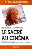 Ermelinda M. Campani - Le sacré au cinéma - Divinité et mystère sur grand écran.