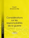 Ermenonville, Dupin et  Ligaran - Considérations sur les responsabilités de la guerre.