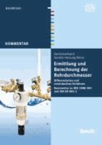 Ermittlung und Berechnung der Rohrdurchmesser - Differenziertes und vereinfachtes Verfahren Kommentar zu DIN 1988-300 und DIN EN 806-3.