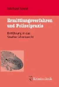 Ermittlungsverfahren und Polizeipraxis - Einführung in das Strafverfahrensrecht.