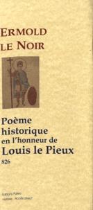 Ermold Le Noir - Poème historique en l'honneur de Louis le Pieux (826).
