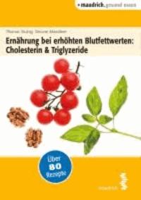Ernährung bei erhöhten Blutfettwerten: Cholesterin und Triglyceride.