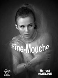Ernest Ameline - Fine-Mouche.